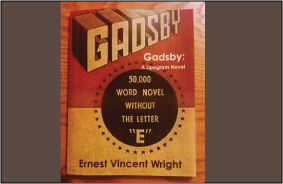 "Ernest Vincent Wright wrote a 50,000 word novel without any word  containing  ""e."""