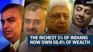 India's richest 1% own 58% of total wealth